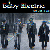 Baby Electric: So Let´s Go