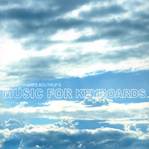 Releases - Lars Boutrup´s Music for Keyboards: Music for Keyboards